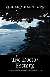 The Doctor Factory: Offshore Medical School - The Professor's Tale
