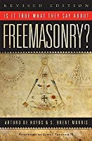 Is it True What They Say About Freemasonry? The Methods of Anti-Masons, Revised Edition