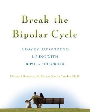 Break the Bipolar Cycle: A Day by Day Guide to Living with Bipolar Disorder