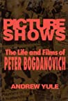 Picture Shows: The Life and Films of Peter Bogdanovich