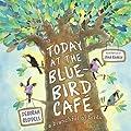Today at the Bluebird Café: A Branchful of Birds