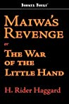 Maiwa's Revenge Or The War Of The Little Hand (Allan Quatermain #3)