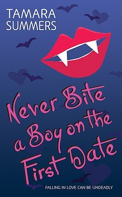Never Bite a Boy on the First Date by Tamara Summers