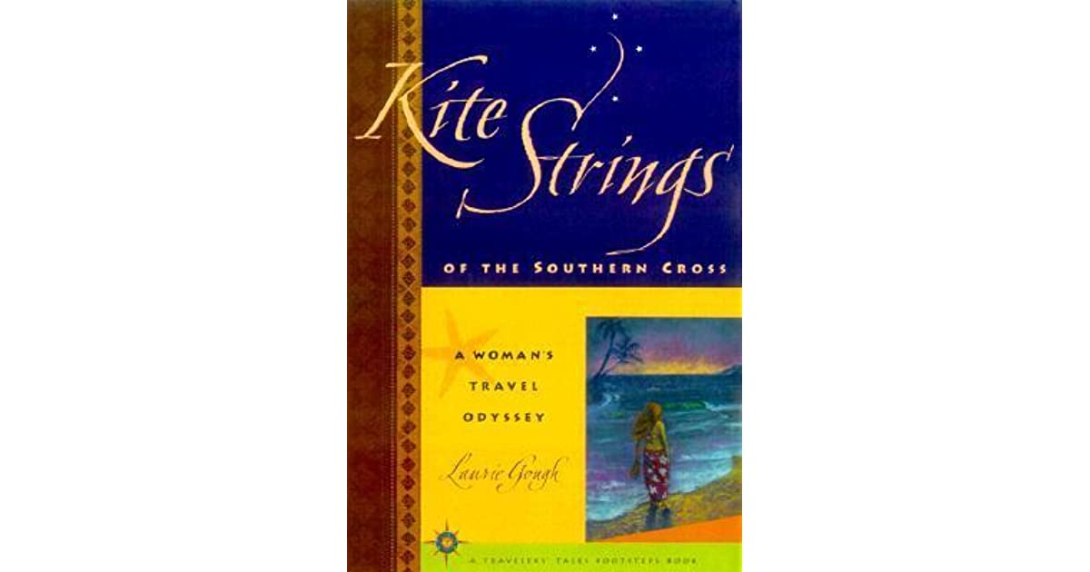 Kite Strings Of The Southern Cross A Woman S Travel