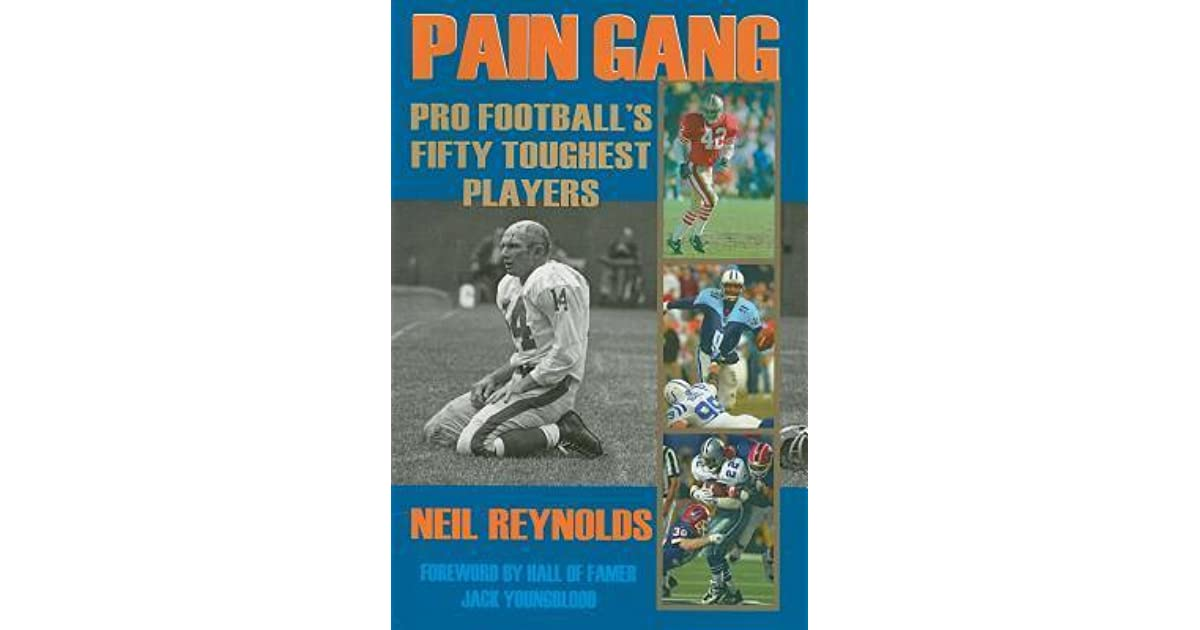 Pain Gang: Pro Footballs Fifty Toughest Players