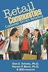 Retail Communities: Customer-Driven Retailing