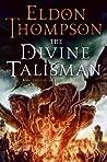 The Divine Talisman (The Legend of Asahiel, #3)