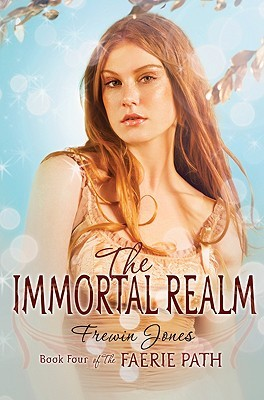 The Immortal Realm (Faerie Path, #4) by Allan Frewin Jones