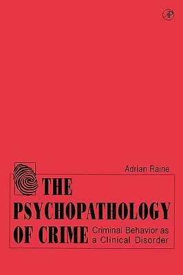 The-Psychopathology-of-Crime-Criminal-Behavior-as-a-Clinical-Disorder