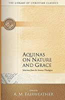 Nature and Grace Selections from the Summa Theologica of Thomas Aquinas