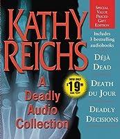A Deadly Collection: Deja Dead; Death Du Jour; Deadly Decisions (Temperance Brennan, #1-3)