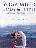 Yoga Mind Body & Spirit: A Return to Wholeness