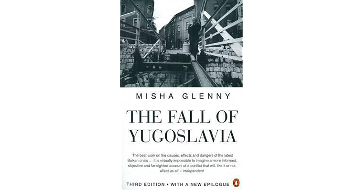 The fall of yugoslavia by misha glenny fandeluxe Choice Image