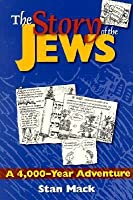 The Story of the Jews: A 4,000-Year Adventure--A Graphic History Book