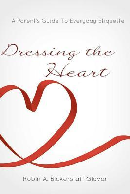 Dressing the Heart: A Parent's Guide to Everyday Etiquette