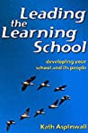 Leading the Learning School: Developing Your School and Its People