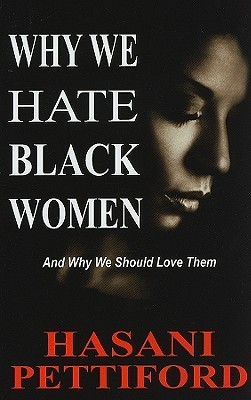 Why We Hate Black Women: Deconstructing the Paradox of Black Female Masculinity