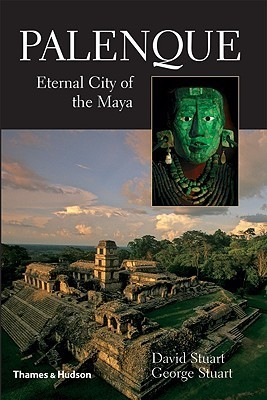 Palenque Eternal City of the Maya