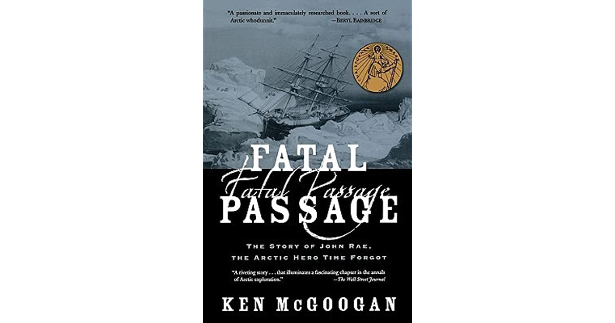 Fatal Passage: The Story of John Rae, the Arctic Hero Time