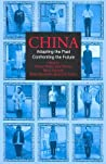 China: Adapting the Past, Confronting the Future