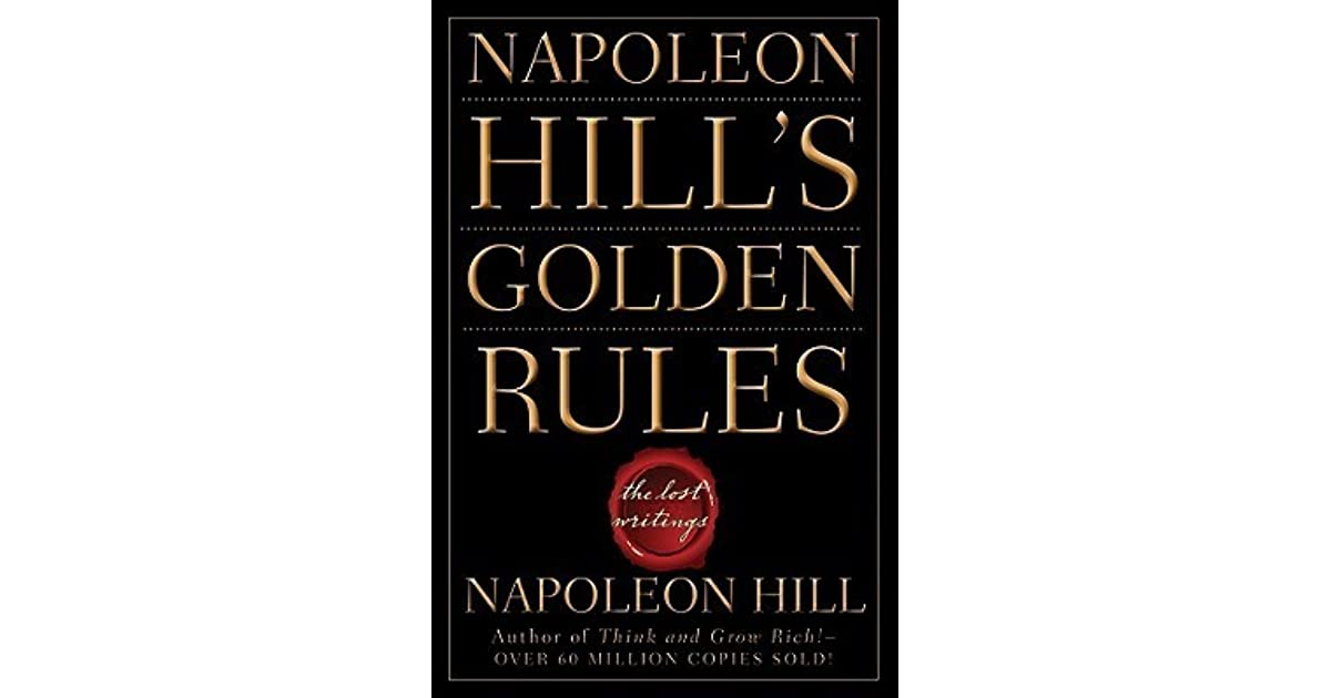 Napoleon Hills Golden Rules: The Lost Writings
