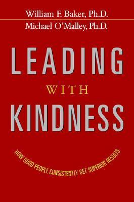 Leading-with-Kindness-How-Good-People-Consistently-Get-Superior-Results