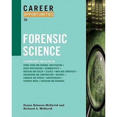 Career Opportunities In Forensic Science By Susan Echaore Mcdavid
