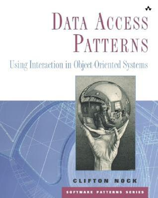 Data Access Patterns: Database Interactions in Object-Oriented Applications