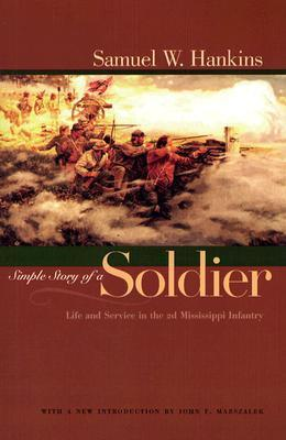 Simple Story of a Soldier Life and Service in the 2d Mississippi Infantry