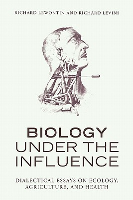 Biology Under the Influence: Dialectical Essays on Ecology