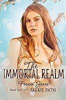 The Immortal Realm (Faerie Path, #4)
