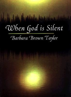 When God Is Silent by Barbara Brown Taylor