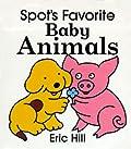 Spot's Favorite Baby Animals