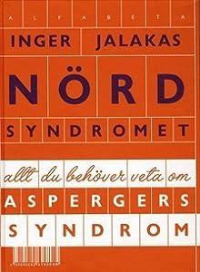 Nördsyndromet: Allt du behöver veta om Aspergers syndrom