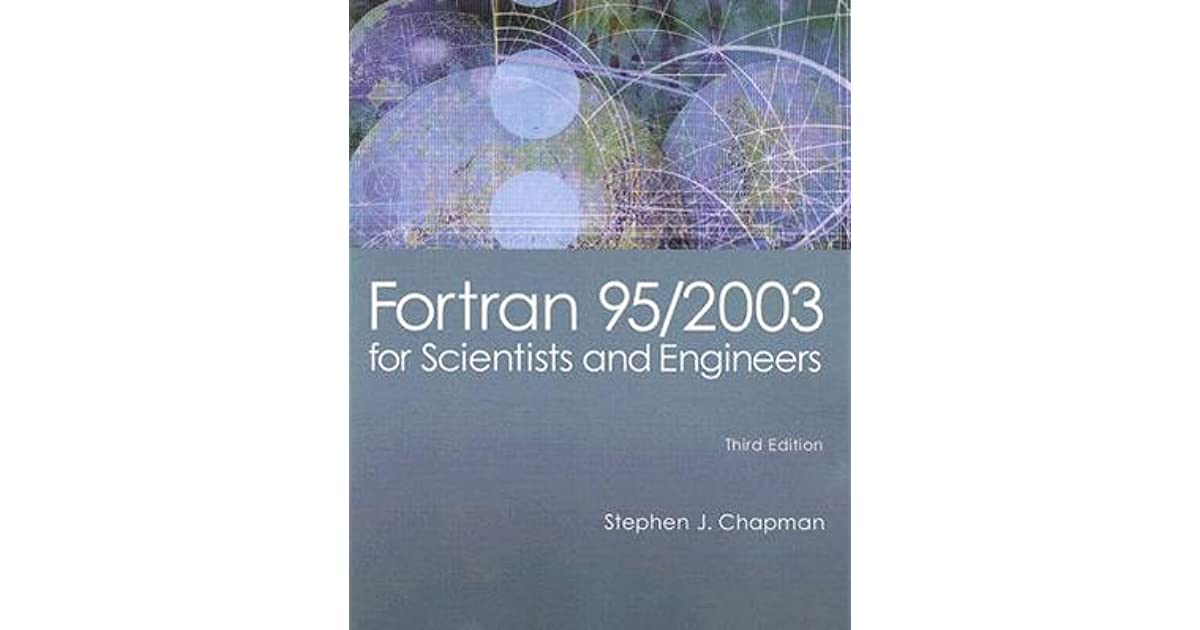 Fortran 95/2003 for Scientists and Engineers by Stephen J