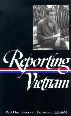 Reporting Vietnam- Part One: American Journalism 1959-1969
