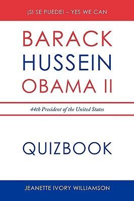 Obama Quiz Book: Barack Obama, the 44th President of the United States