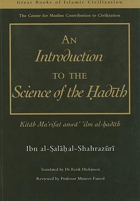 An Introduction to the Science of the Hadith: Kitab Mar'rifat Anwa' 'Ilm Al-Hadith