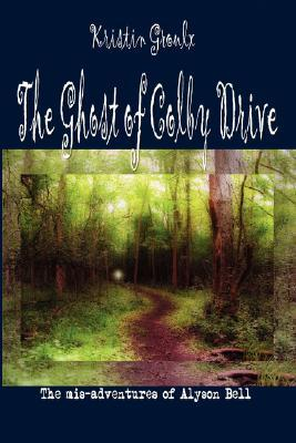 The Ghost of Colby Drive (mis-adventures of Alyson Bell #1)