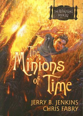 The Minions of Time (The Wormling, #4)