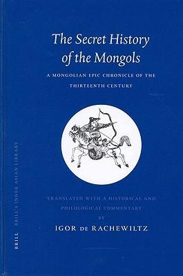 The Secret History of the Mongols the Secret History of the M... by Igor De Rachewiltz