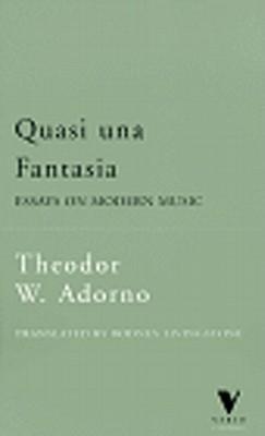 Quasi Una Fantasia: Essays on Modern Music (Verso Classics)