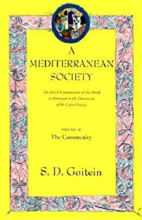 A Mediterranean Society: The Jewish Communities of the Arab World as Portrayed in the Documents of the Cairo Geniza, Vol. II: The Community