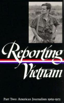 Reporting Vietnam- Part Two: American Journalism 1969-1975