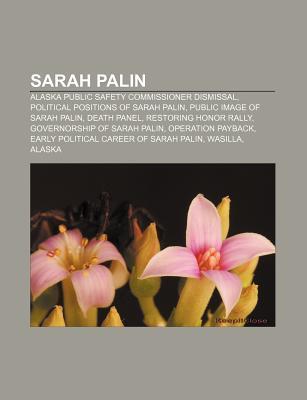 Sarah Palin: Alaska Public Safety Commissioner Dismissal, Political Positions of Sarah Palin, Public Image of Sarah Palin, Death Panel