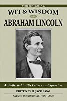 Wit and Wisdom of Abraham Lincoln 1994 by Anthony Gross 1566196280