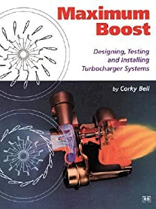 Maximum Boost: Designing, Testing and Installing Turbocharger Systems