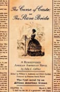 The Curse of Caste; Or the Slave Bride: A Rediscovered African American Novel by Julia C. Collins