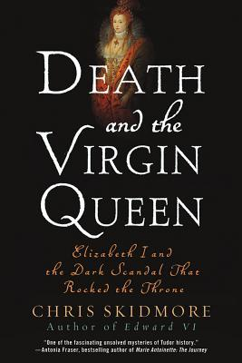 Death and the Virgin Queen by Chris Skidmore