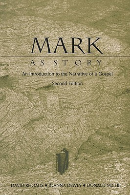 Mark As Story An Introduction to the Narrative of a Gospel
